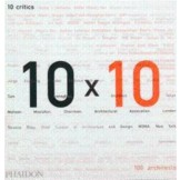 10x10: 10 Critics, 100 Architects