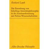 Die Entstehung von Schellings Identitätsphilosophie in der Auseinandersetzung mit Fichtes Wissenschaftslehre (1795-1801)