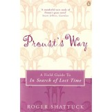 """Proust's Way: A Field Guide to """"In Search of Lost Time"""""""