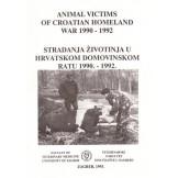 Stradanja životinja u hrvatskom Domovinskom ratu : 1990. - 1992. / Animal victims of Croatian homeland war : 1990 - 1992