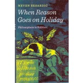 When Reason Goes on Holiday - Philosophers in Politics