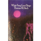 White Fang Goes Dingo & Other Funny SF Stories