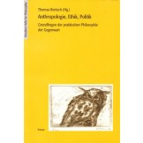 Anthropologie, Ethik, Politik: Grundfragen der praktischen Philosophie der Gegenwart