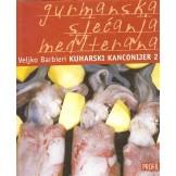 Kuharski kanconijer 2: gurmanska sjećanja Mediterana