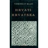 Hrvati i Hrvatska : ime Hrvat u povijesti slavenskih naroda