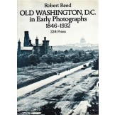 Old Washington, D.C. in Early Photographs 1846-1932