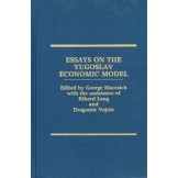 Essays on the Yugoslav Economic Model
